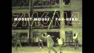 Watch 764hero Whenever You See Fit with Modest Mouse video