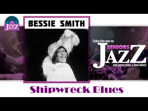 Bessie Smith - Shipwreck Blues