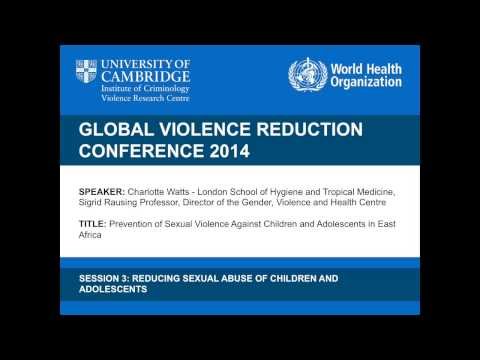Charlotte Watts - Prevention of Sexual Violence Against Children and Adolescents in East Africa