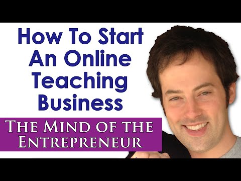 How to Start an Online Teaching Business – The Mind of the Entrepreneur – Drew Badger