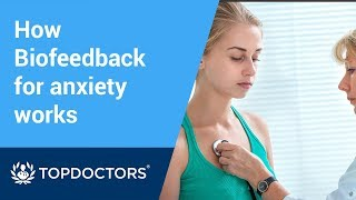 How Biofeedback for anxiety works