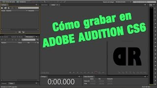 Cómo grabar en Adobe Audition CS6 | TUTORIALES | DANIEL RECORDS