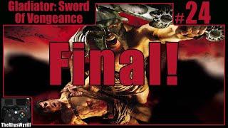 Gladiator: Sword of Vengeance Playthrough | Part 24 [Final]