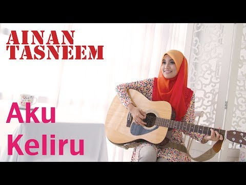 Ainan Tasneem - Aku Keliru (official 720 Hd) video