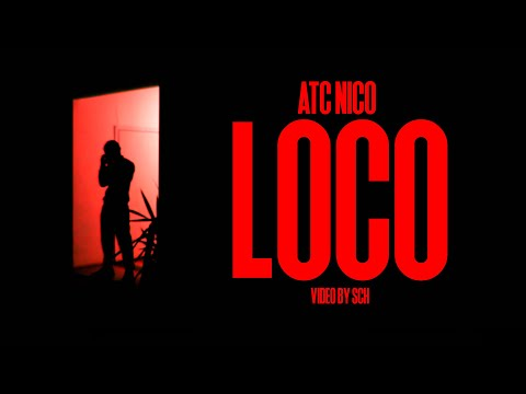 ATC Nico - LOCO (Official Music Video)