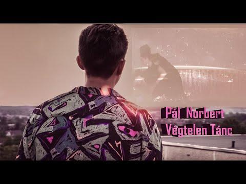 Pál Norbert - Végtelen tánc (Official Music Video)