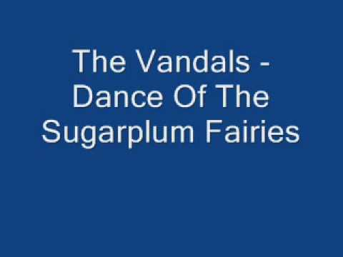 Vandals - Dance Of The Sugar Plum Fairies