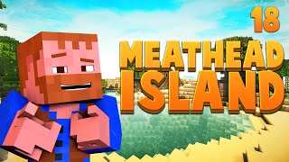 Minecraft: Meat Head Island Modded Adventure Ep.18
