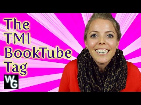 The TMI Tag - BookTube Style
