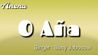O Aña|Sony Jabosow|2018|latest Aka Hrusso song| West Kameng Arunachal|