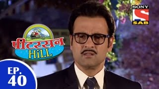 Peterson Hill - पीटरसन हिल - Episode 40 - 20th March 2015
