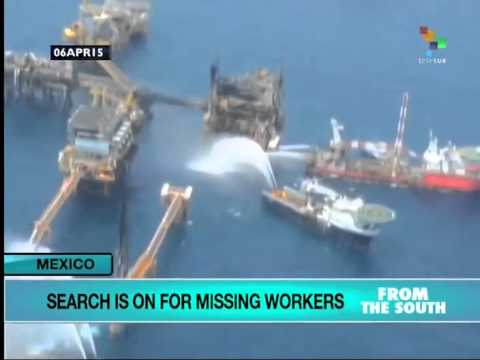 Mexico: Search Continues for Missing Workers Following Oil Rig Fire