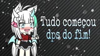 TUDO COMEÇOU DPS DO FIM ( gacha life ) mini filme