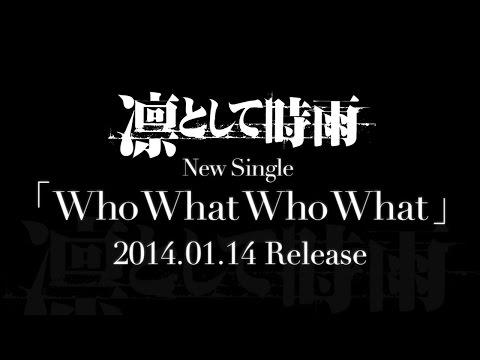 凛として時雨/Who What Who What (アニメ 『劇場版PSYCHO-PASS サイコパス』 主題歌)