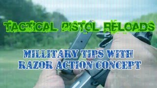 [Vlog] Tactical pistol reloads: by Razor Action Concept
