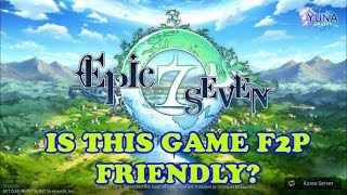 Epic Seven - IS THIS GAME F2P FRIENDLY?