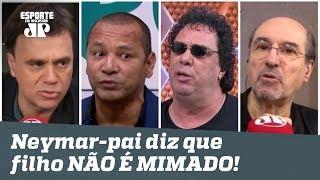 Pai de Neymar diz a Casagrande que filho NÃO É MIMADO! Quem tem razão?