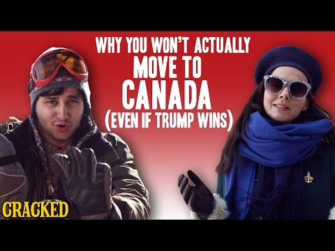 Why You Won't Actually Move To Canada (Even If Trump Wins)