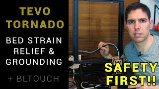 Tevo Tornado strain relief and grounding: Safety first! + BLTouch install