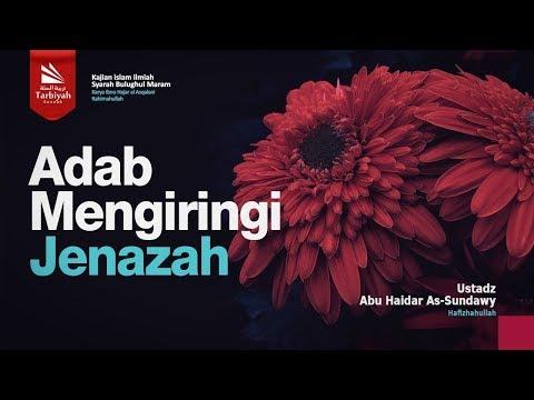 Adab Mengiringi Jenazah | Ustadz Abu Haidar As-Sundawy حفظه الله