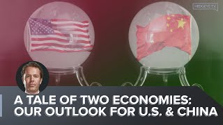 A Tale of Two Economies: Our Outlook For U.S. & China