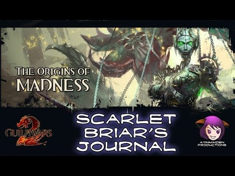 ★ Guild Wars 2 ★ - The Origins of Madness - Scarlet Briar's Journal