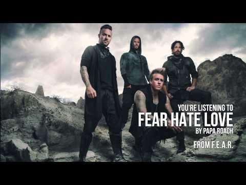 Papa Roach - Fear Hate Love