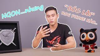 [ROG Phone] ĐIỂM MẠNH & ĐIỂM YẾU trên ROG Phone: Bạn đã biết chưa?