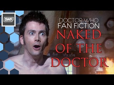 Doctor Who Fan Fiction: Naked of The Doctor
