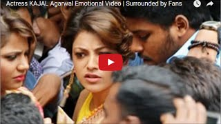 Actress KAJAL Agarwal Emotional Video | Attacked by Chennai Fans