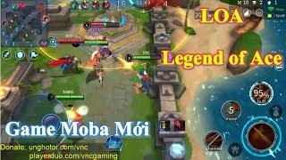 Game Moba Cực Hay Có Lối Chơi Giống Liên Quân Mobile - Legend of Ace