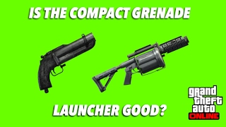 GTA Online Guides - Is The Compact Grenade Launcher Good?