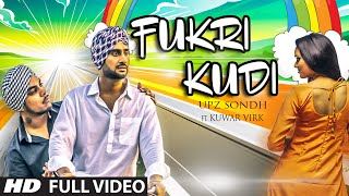 Fukri Kudi Video  Punjabi Song