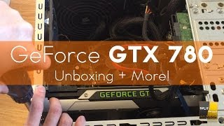 GeForce GTX 780 Unboxing, Installation and Testing