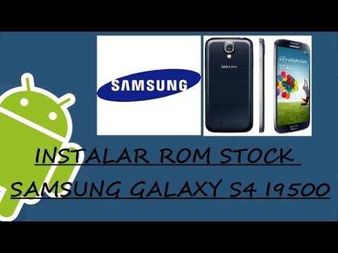 [COMO] INSTALAR ROM STOCK SAMSUNG GALAXY S4 I9500