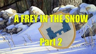 A Song of Ice and Fire: A Frey in the Snow Part 2