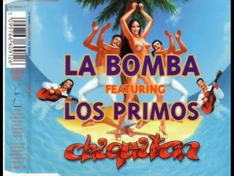 La Bomba Feat Los Primos Chiquitan Youtube