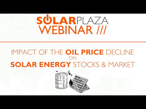 Webinar: Impact Of The Oil Price Decline On Solar Energy Stocks Market
