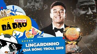 Review bá đạo - Lingardinho: Quả Bóng Troll 2019
