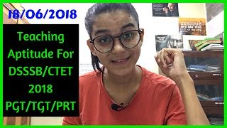 TEACHING APTITUDE FOR DSSSB - PRT/TGT/PGT | CTET &UGC NET 2018