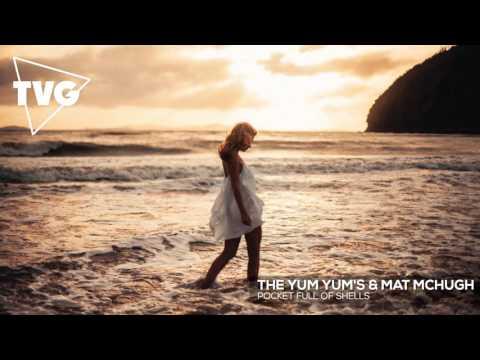The YUM YUM's & Mat McHugh Pocket Full of Shells music videos 2016