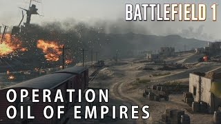 Battlefield 1 | Operation Oil Of Empires - Fao Fortress & Suez Gameplay