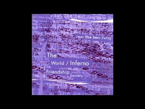 The World Inferno Friendship Society - All The World Is A Stage Dive