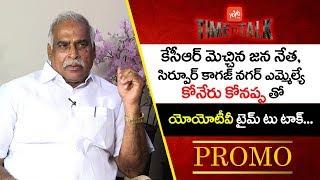 Sirpur MLA Koneru Konappa Exclusive Interview Promo   Time to Talk   Telangana Politics