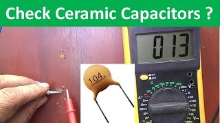 How to Test Small Value Ceramic Capacitors