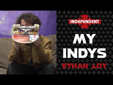 Ethan Loy: My Indys | Independent Trucks