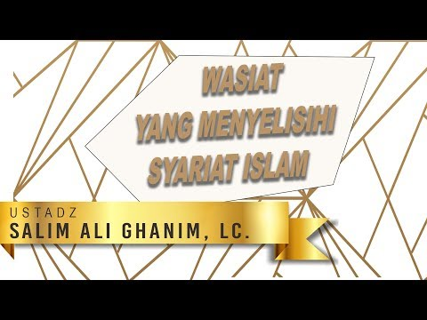 Wasiat yang Menyelisihi Syariat Islam _ Ustadz Salim Ali Ghanim, Lc