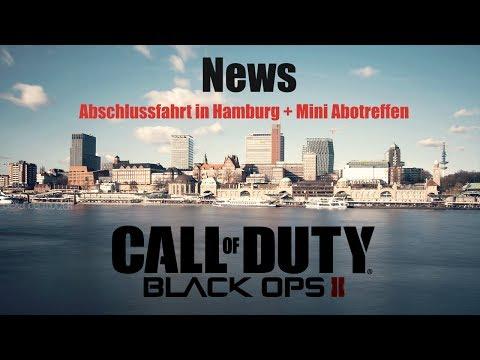 CALL OF DUTY: BLACK OPS 2 - NEWS: ABO TREFFEN in Hamburg !? & Abschlussfahrt [HD]