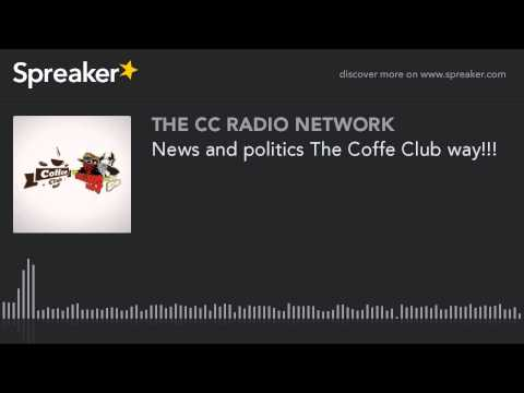 News and politics The Coffe Club way!!! (part 1 of 7)