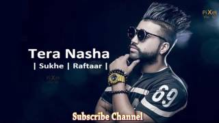 Sukhi an ft.RAFTAAR new song NASHA